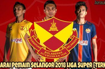Senarai Pemain Selangor 2018 Liga Super [TERKINI]