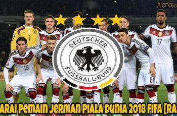 Senarai Pemain Jerman Piala Dunia 2018 FIFA [RASMI]
