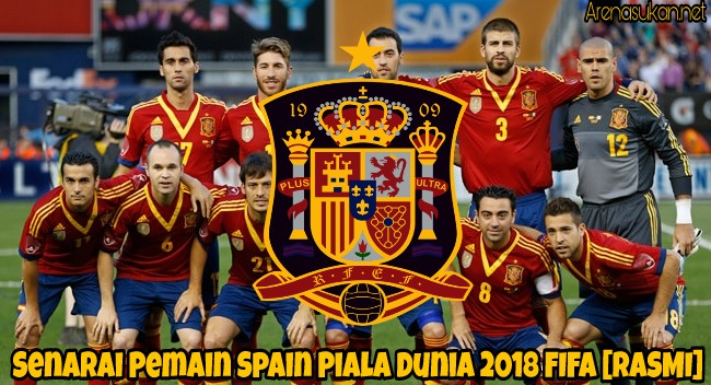 Senarai Pemain Spain Piala Dunia 2018 FIFA [RASMI]