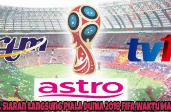 Jadual Siaran Langsung Piala Dunia 2018 FIFA Waktu Malaysia
