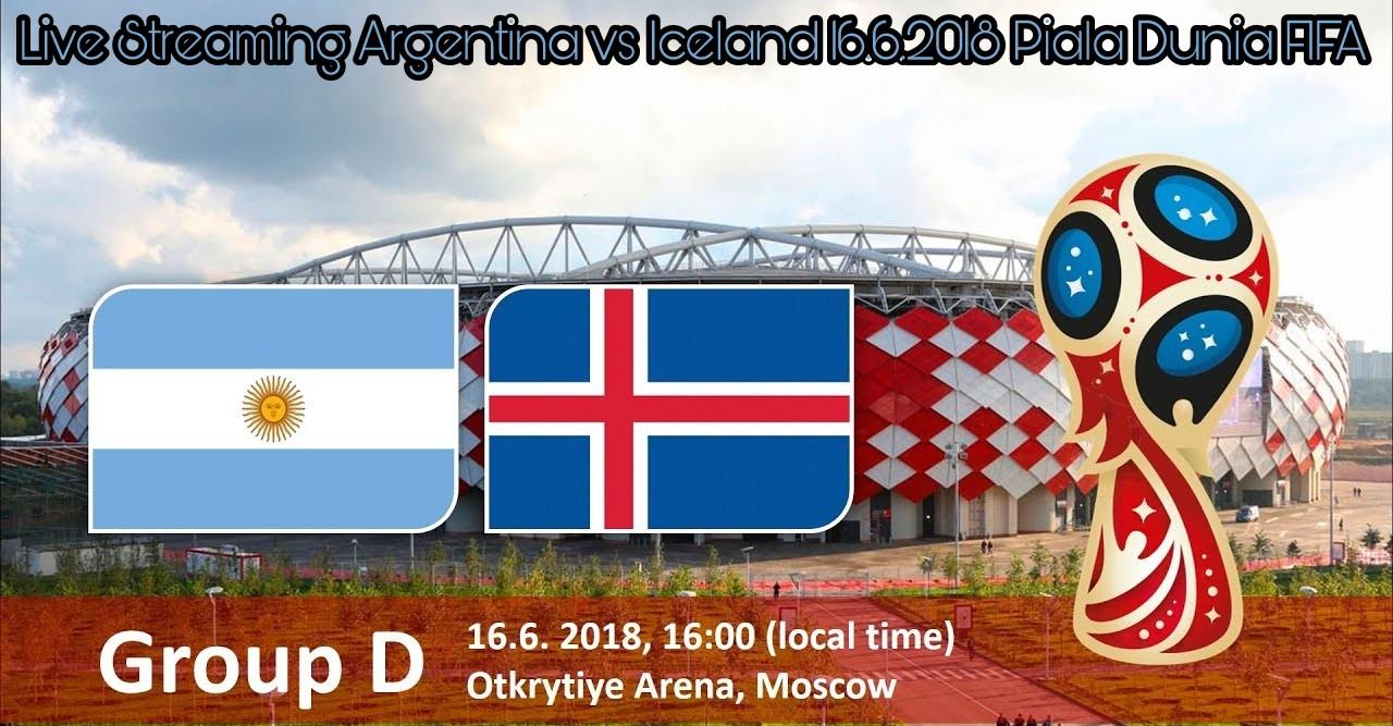 Live Streaming Argentina vs Iceland 16.6.2018 Piala Dunia FIFA