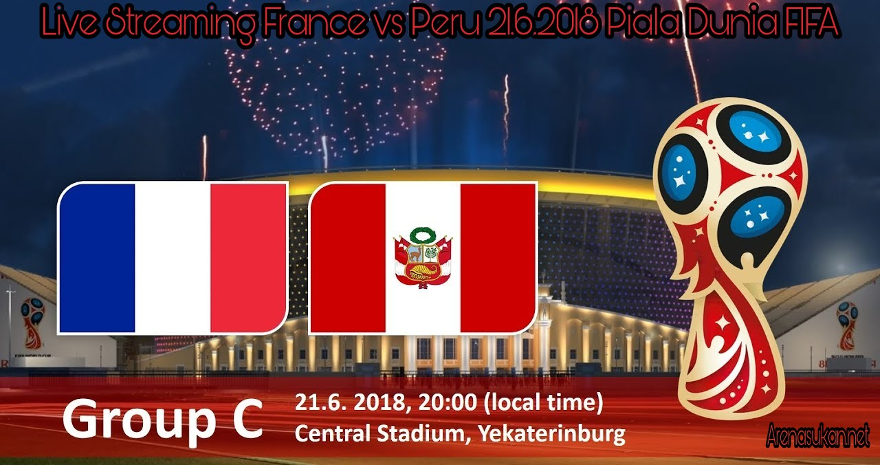 Live Streaming France vs Peru 21.6.2018 Piala Dunia FIFA