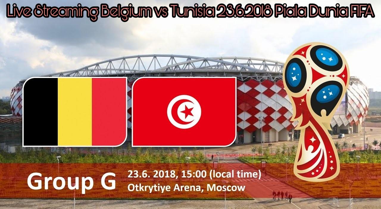 Live Streaming Belgium vs Tunisia 23.6.2018 Piala Dunia FIFA