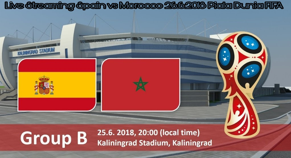 Live Streaming Spain vs Morocco 26.6.2018 Piala Dunia FIFA