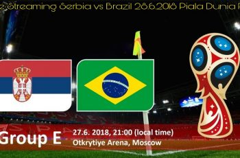 Live Streaming Serbia vs Brazil 28.6.2018 Piala Dunia FIFA