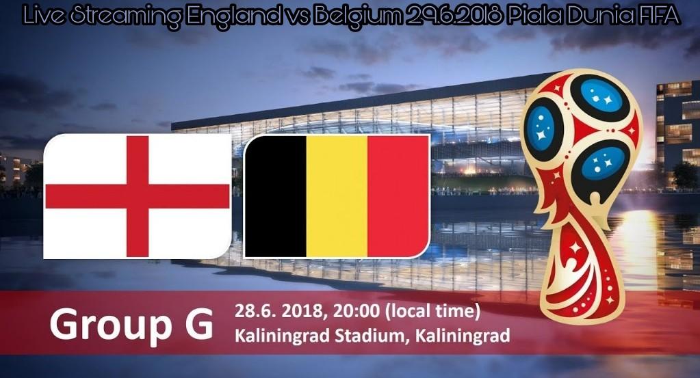 Live Streaming England vs Belgium 29.6.2018 Piala Dunia FIFA