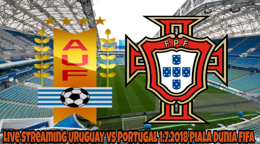 Live Streaming Uruguay vs Portugal 1.7.2018 Piala Dunia FIFA