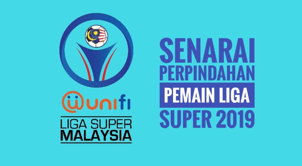 Senarai Perpindahan Pemain Liga Super 2019