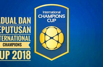 Jadual dan Keputusan International Champions Cup 2018