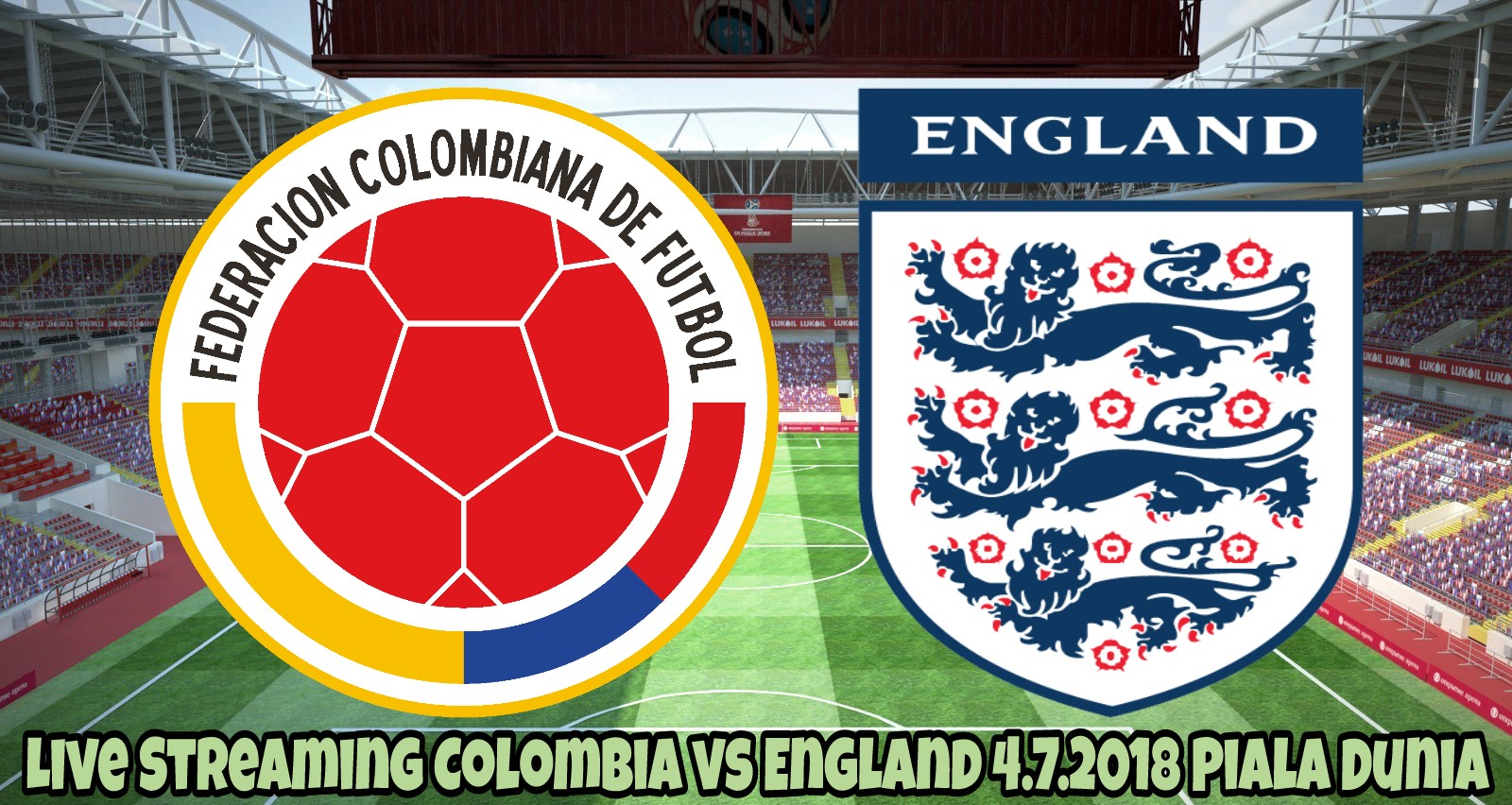 Live Streaming Colombia vs England 4.7.2018 Piala Dunia FIFA