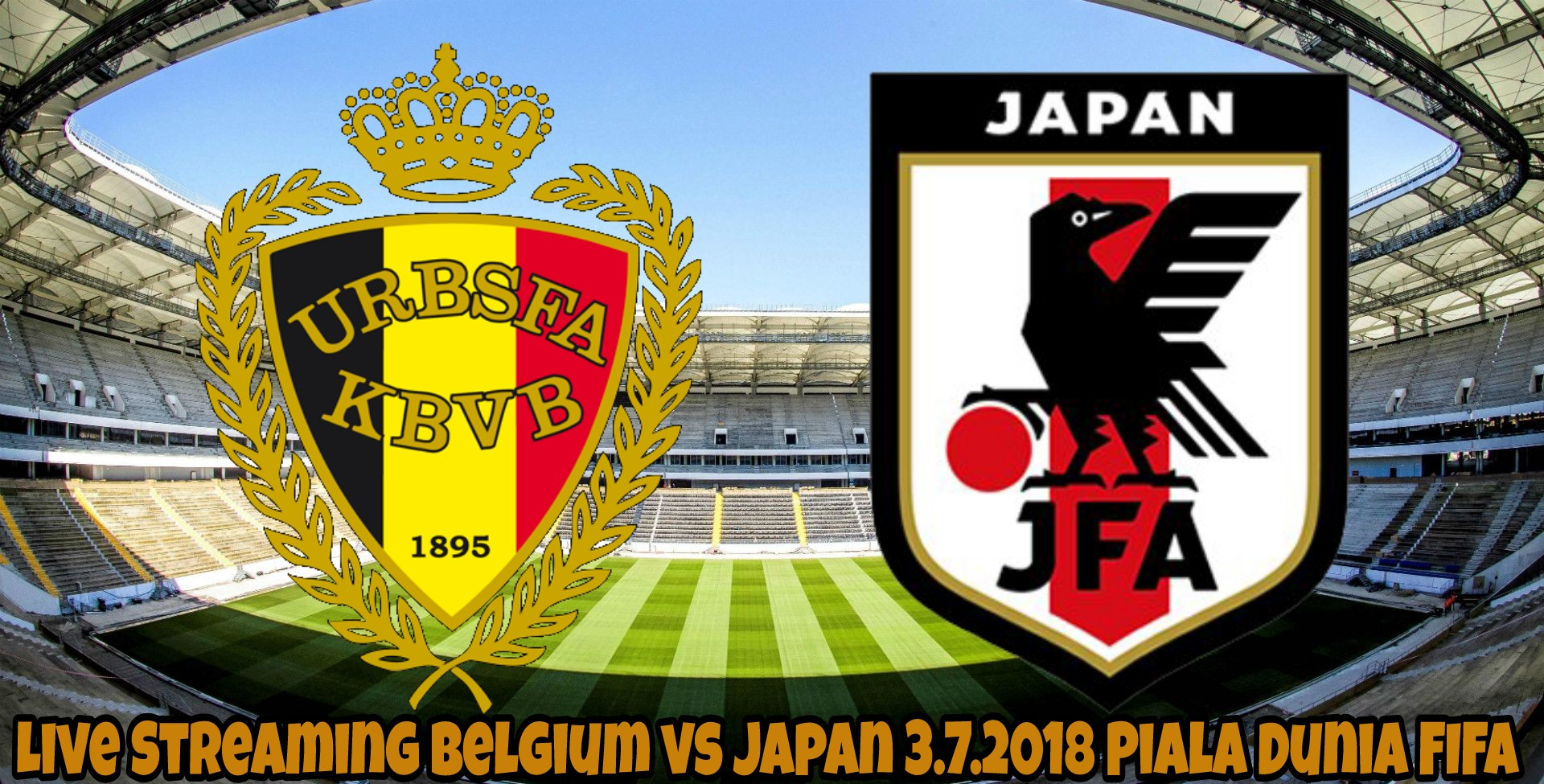 Live Streaming Belgium vs Japan 3.7.2018 Piala Dunia FIFA