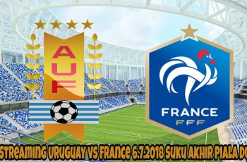 Live Streaming Uruguay vs France 6.7.2018 Suku Akhir Piala Dunia