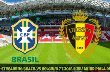 Live Streaming Brazil vs Belgium 7.7.2018 Suku Akhir Piala Dunia