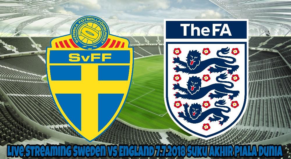 Live Streaming Sweden vs England 7.7.2018 Suku Akhir Piala Dunia