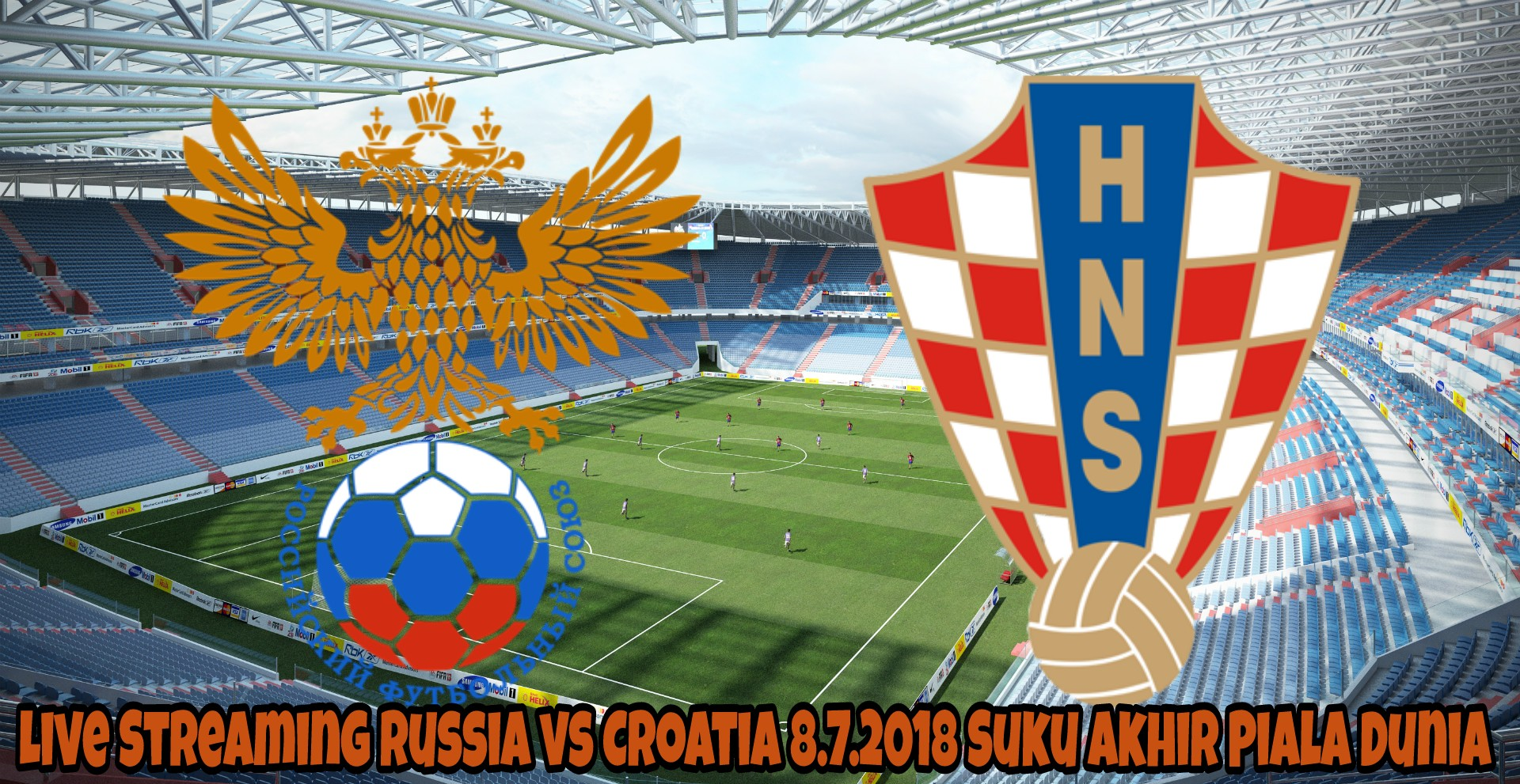Live Streaming Russia vs Croatia 8.7.2018 Suku Akhir Piala Dunia