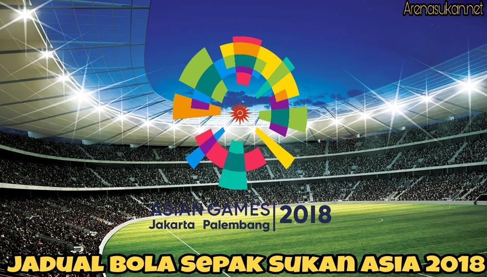 Jadual Bola Sepak Sukan Asia 2018