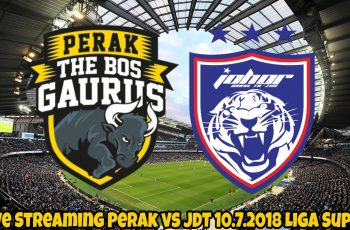 Live Streaming Perak vs JDT 10.7.2018 Liga Super