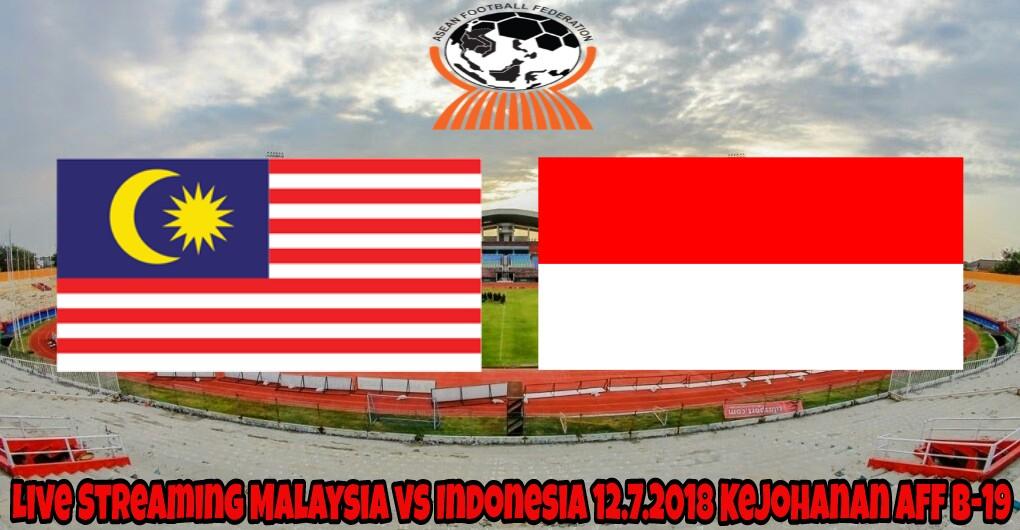 Live Streaming Malaysia vs Indonesia 12.7.2018 Kejohanan AFF B-19