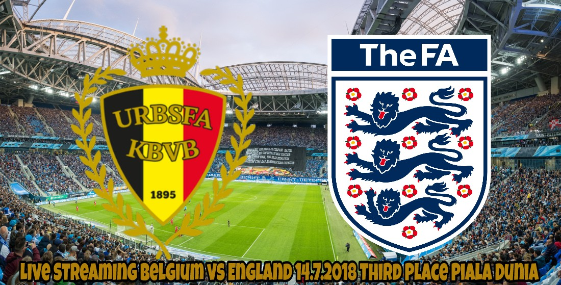 Live Streaming Belgium vs England 14.7.2018 Third Place Piala Dunia