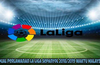Jadual Perlawanan La Liga Sepanyol 2018/2019 Waktu Malaysia