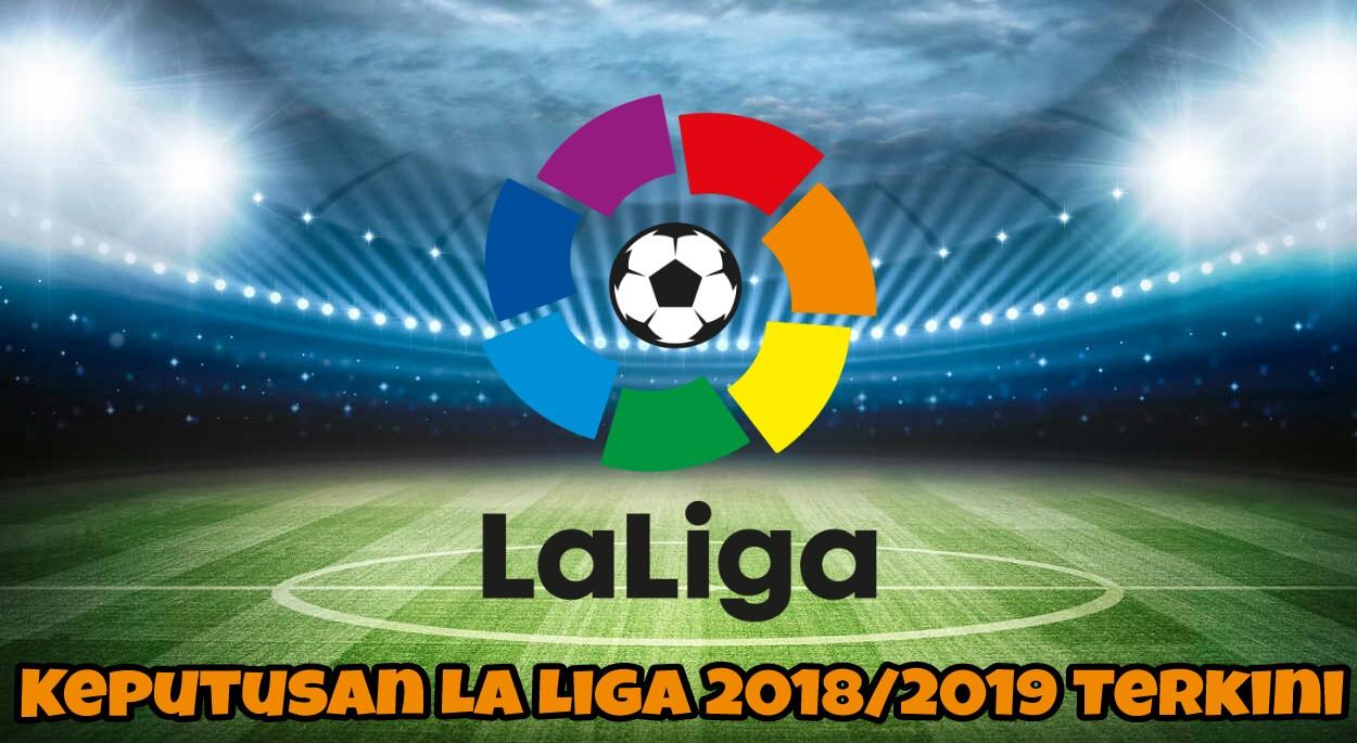 Keputusan La Liga 2018/2019 Terkini
