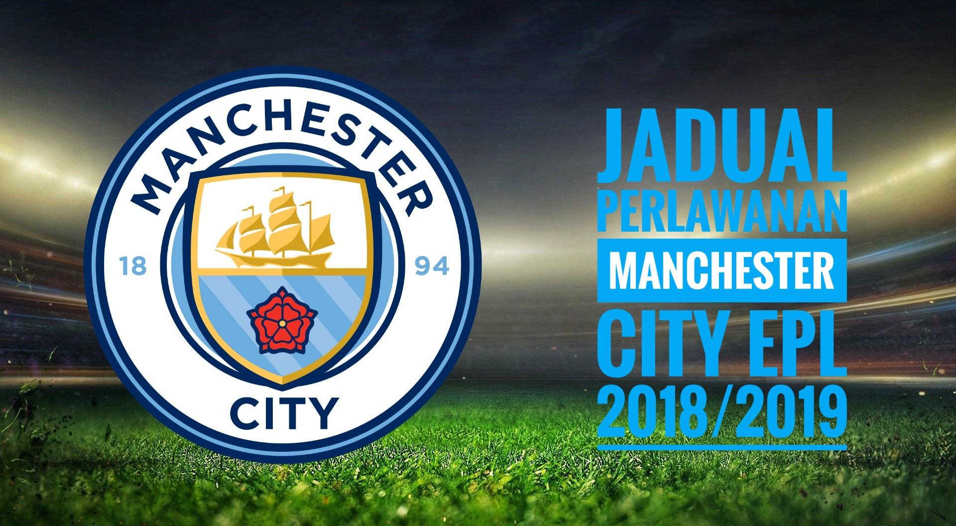 Jadual Perlawanan Manchester City EPL 2018/2019