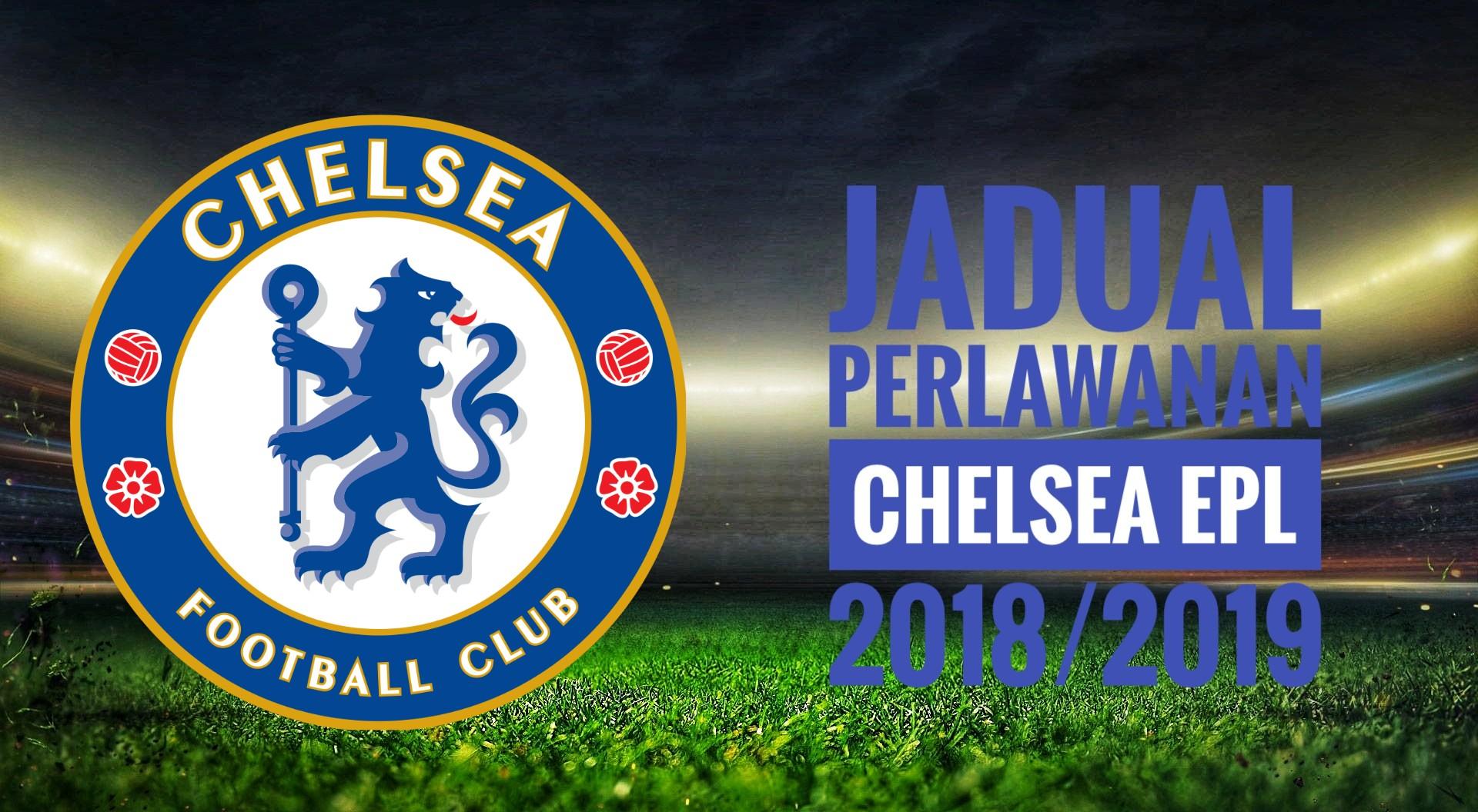 Jadual Perlawanan Chelsea EPL 2018/2019