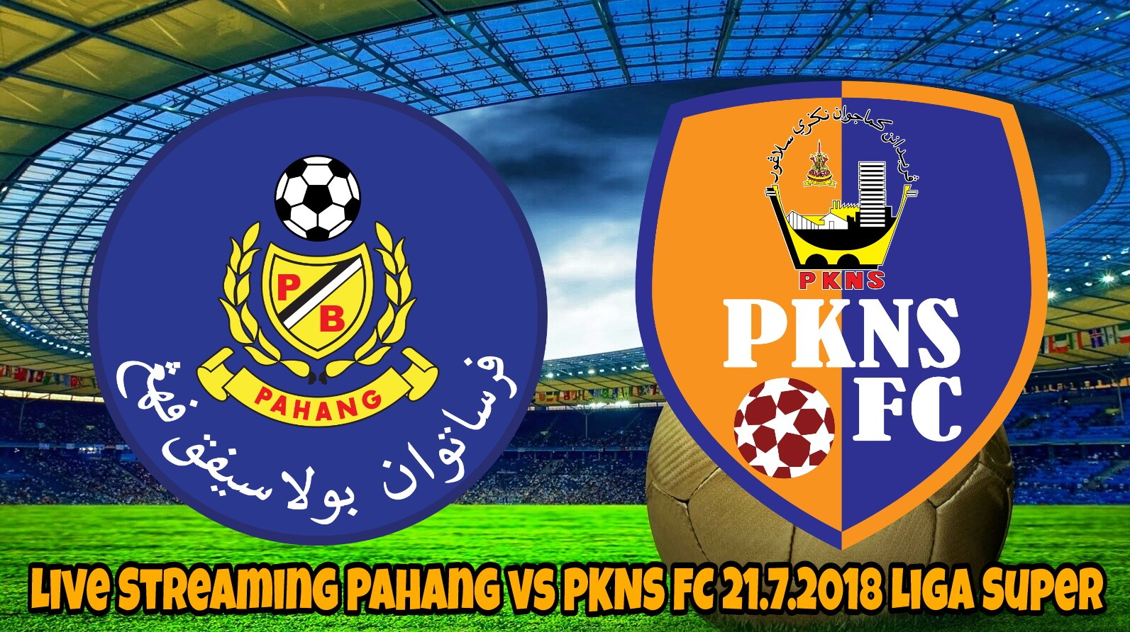 Live Streaming Pahang vs PKNS FC 21.7.2018 Liga Super