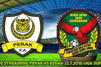 Live Streaming Perak vs Kedah 22.7.2018 Liga Super
