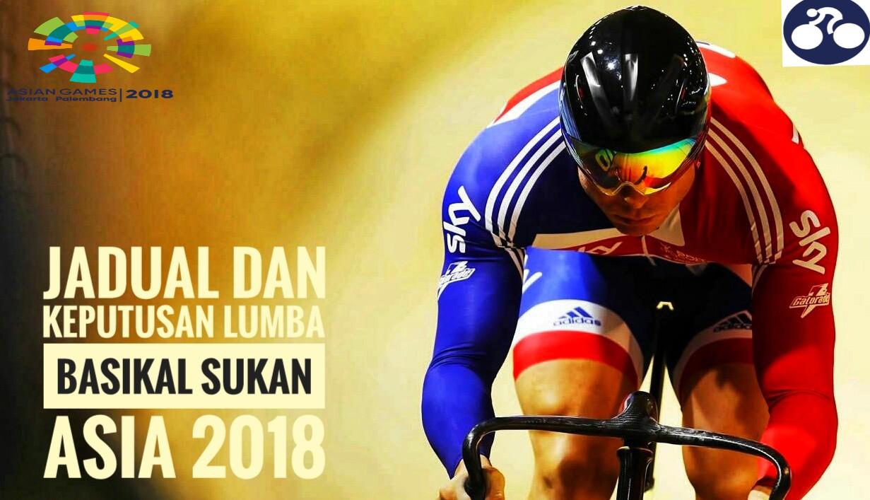 Jadual dan Keputusan Lumba Basikal Sukan Asia 2018