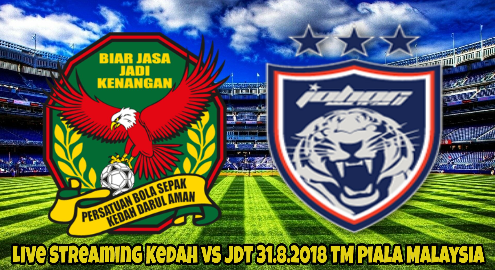 Live Streaming Kedah vs JDT 31.8.2018 TM Piala Malaysia