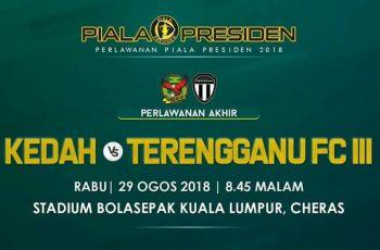 Live Streaming Kedah vs Terengganu FC III 29.8.2018 Akhir Piala Presiden