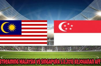 Live Streaming Malaysia vs Singapura 5.8.2018 Kejohanan AFF B-16