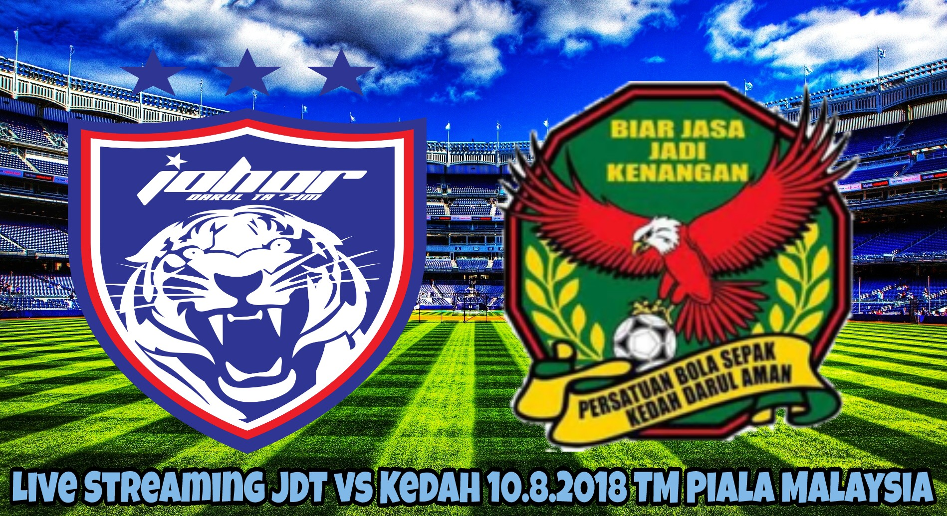 Live Streaming JDT vs Kedah 10.8.2018 TM Piala Malaysia