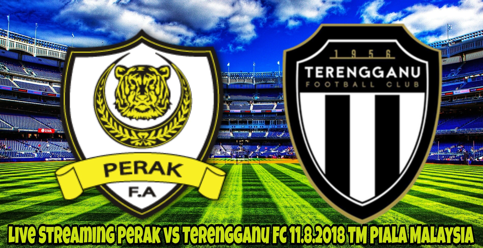 Live Streaming Perak vs Terengganu FC 11.8.2018 TM Piala Malaysia