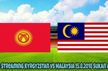Live Streaming Kyrgyzstan vs Malaysia 15.8.2018 Sukan Asia