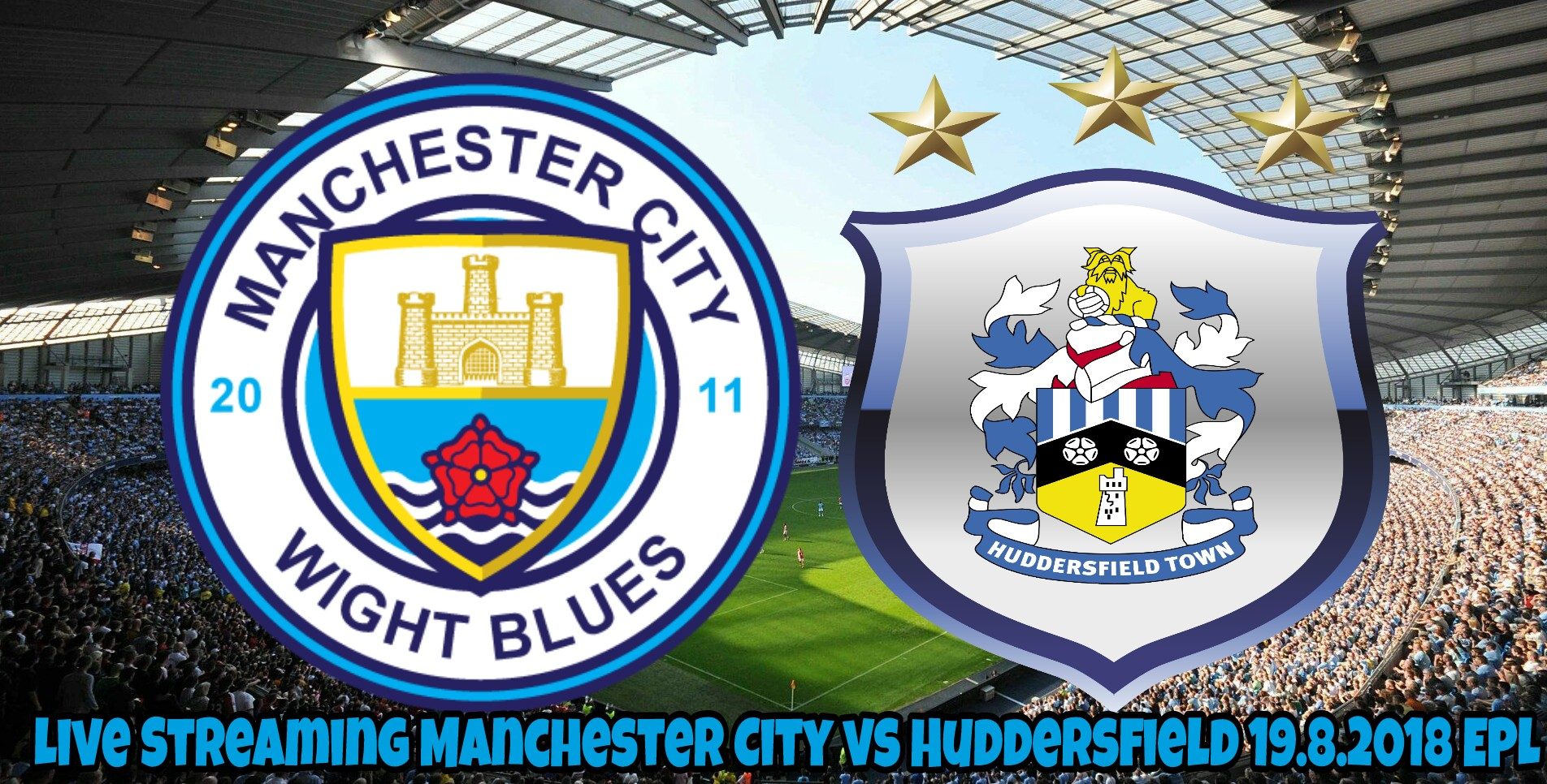 Live Streaming Manchester City vs Huddersfield 19.8.2018 EPL
