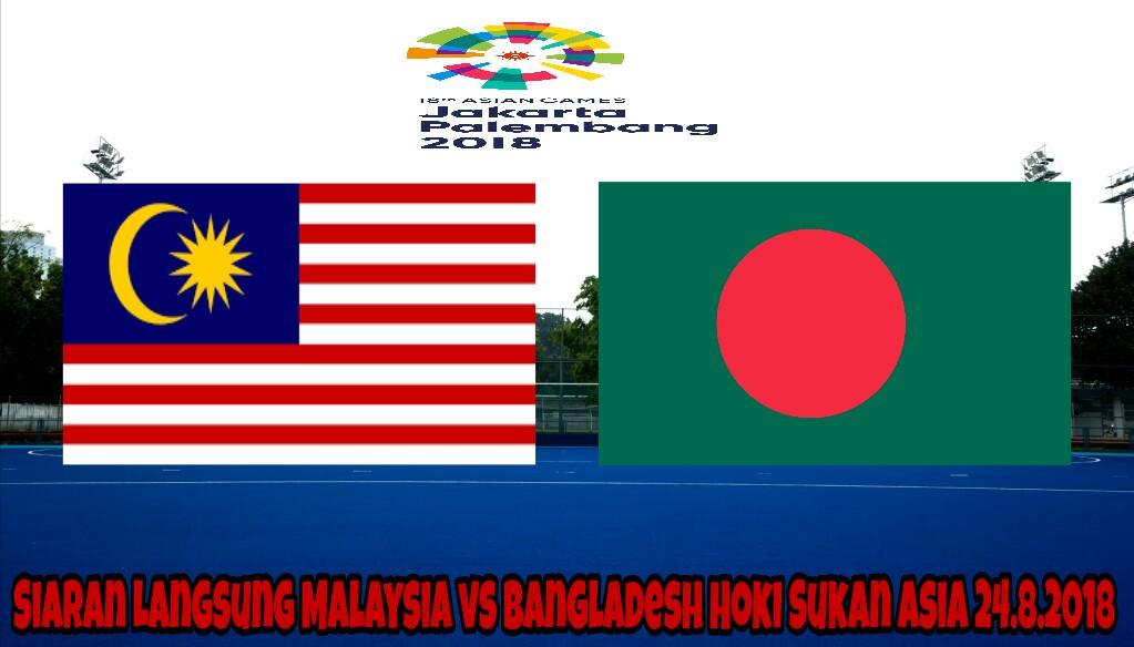 Siaran Langsung Malaysia vs Bangladesh Hoki Sukan Asia 24.8.2018