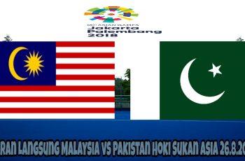 Siaran Langsung Malaysia vs Pakistan Hoki Sukan Asia 26.8.2018