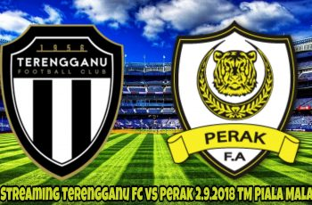 Live Streaming Terengganu FC vs Perak 2.9.2018 TM Piala Malaysia