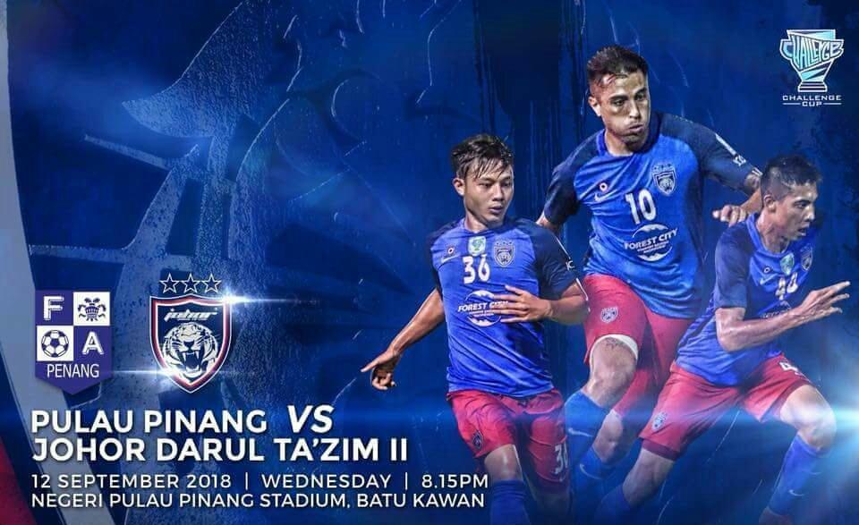Live Streaming Pulau Pinang vs JDT II 12.9.2018 Challenge Cup