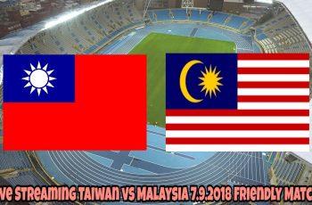 Live Streaming Taiwan vs Malaysia 7.9.2018 Friendly Match