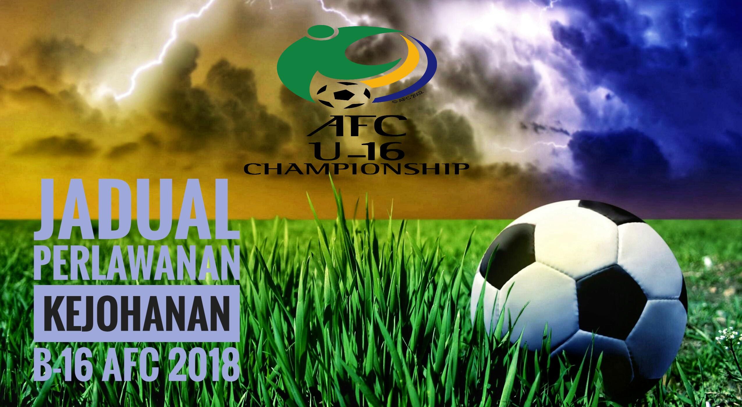 Jadual Perlawanan Kejohanan B-16 AFC 2018