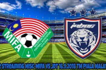 Live Streaming MISC-MIFA vs JDT 16.9.2018 TM Piala Malaysia