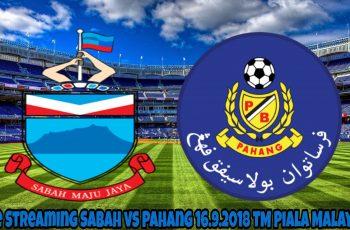 Live Streaming Sabah vs Pahang 16.9.2018 TM Piala Malaysia