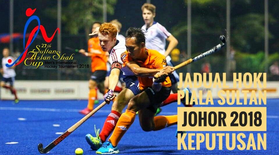 Jadual Hoki Piala Sultan Johor 2018 Keputusan