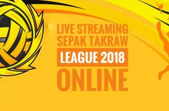 Live Streaming Sepak Takraw League 2018 Online