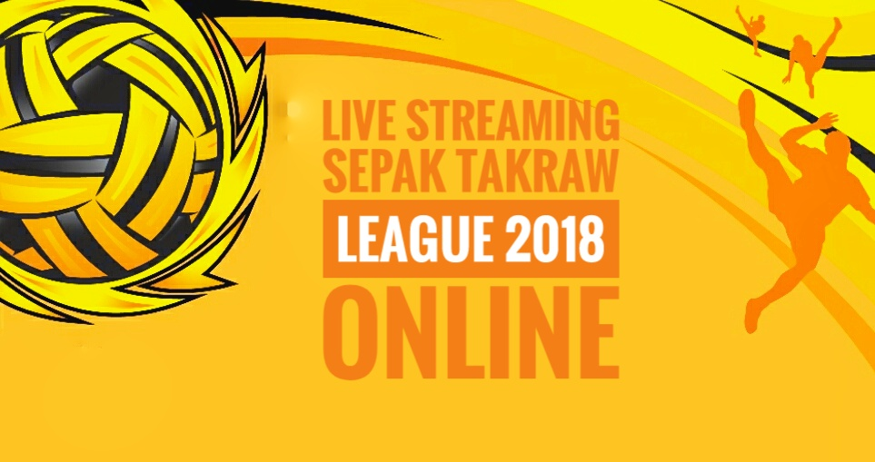 Live Streaming Sepak Takraw League 2018 Online