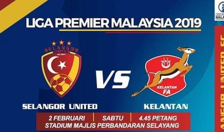 Live Streaming Selangor United vs Kelantan 2.2.2019 Liga Perdana