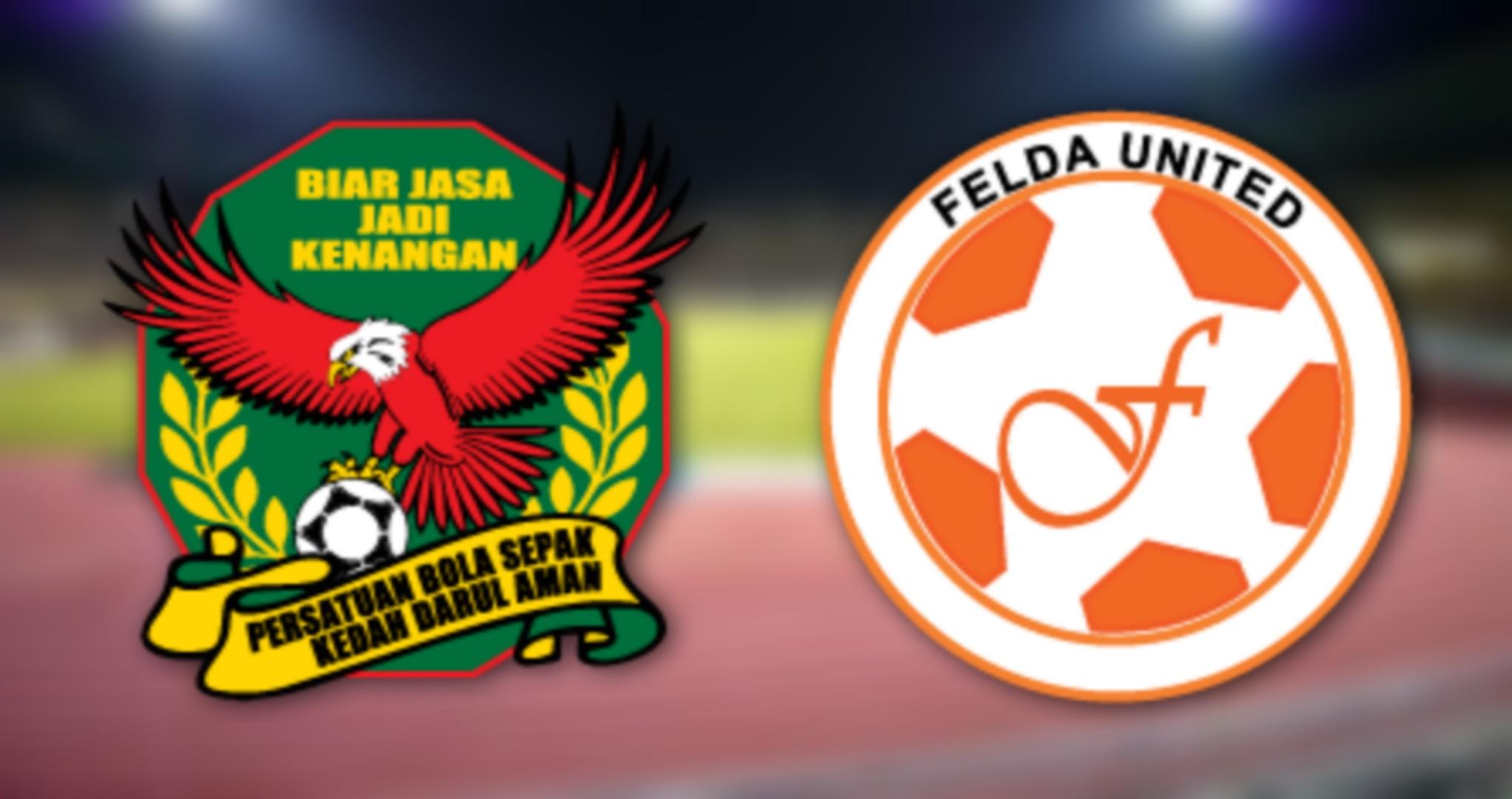 Live Streaming Kedah vs Felda United 16.2.2019 Liga Super